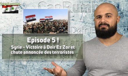 L'émission ! Syrie – Victoire à Deir Ez-Zor et chute annoncée des terroristes – ép. 5