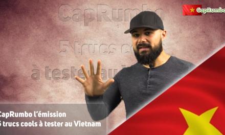 L'émission ! 5 trucs cools à tester au Vietnam – ép. 2