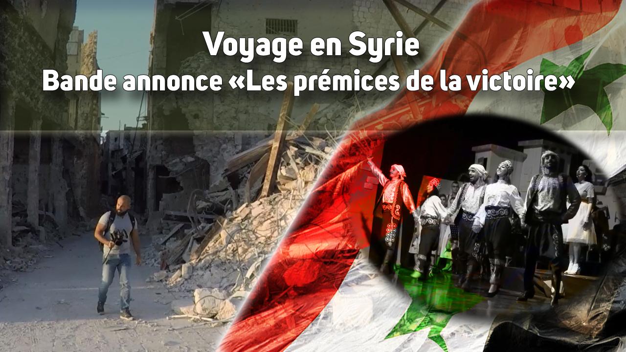 [Syrie] Bande annonce – Les prémices de la victoire