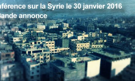 [Syrie] Bande annonce documentaire et conférence