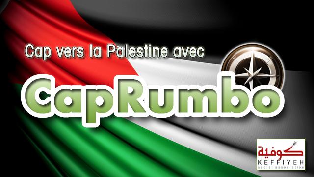 Le Projet : Cap vers la Palestine avec CapRumbo est sur ULULE