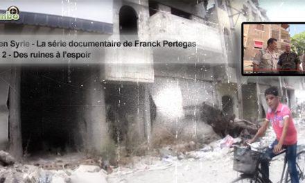 [Documentaire] Syrie – Partie 2 – Des ruines à l'espoir