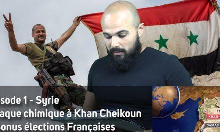 L'émission ! Syrie – Retour sur le massacre de Khan Cheikoun Ep.1