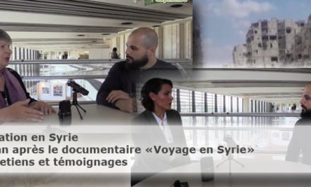 [Syrie] Un an après le documentaire – Retour sur la situation actuelle