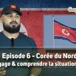 Corée du Nord – Mon voyage et comprendre la situation actuelle [CapRumbo l'émission épisode 6]